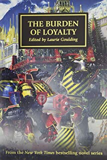 The Horus Heresy: The Burden of Loyalty: Volume 48