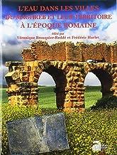 L'eau dans les villes du Maghreb et leur territoire à l'époque romaine (Mémoires)