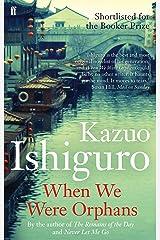 When We Were Orphans: Kazuo Ishiguro Kindle Edition
