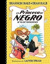La Princesa de Negro se va de vacaciones / The Princess in Black Takes a Vacation (La Princesa de Negro / The Princess in Black) (Spanish Edition)