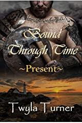 Bound Through Time: Present (A Viking Brothers Novel Book 2) Kindle Edition