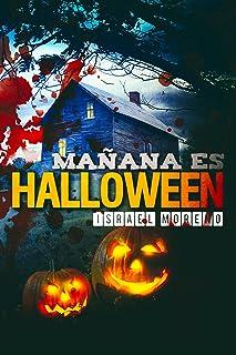"""MAÑANA ES HALLOWEEN: La novela más terrorífica de la noche de brujas (Bilogía """"La noche de Halloween"""" nº 1)"""