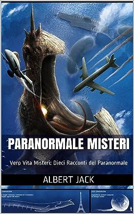 Paranormale Misteri: Vero Vita Misteri: Dieci Racconti del Paranormale