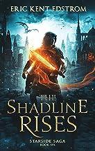 The Shadline Rises (Starside Saga Book 6)