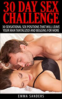 30 Day Sex Challenge: 30 Sex Positions To Leave Your Man Tantalized And Begging For More