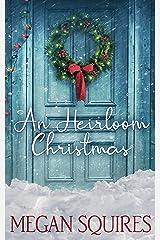 An Heirloom Christmas: A Small-Town Christmas Romance Novel Kindle Edition