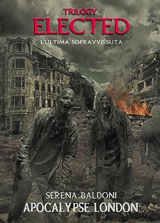 Elected Apocalypse London : Trilogy - Volume 1