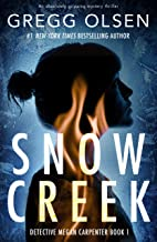 Download Snow Creek: An absolutely gripping mystery thriller (Detective Megan Carpenter Book 1) PDF