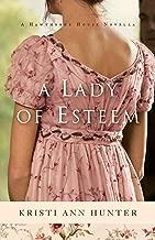 Best a lady of esteem hawthorne house ): a novella Reviews