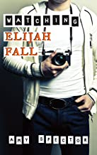Watching Elijah Fall (Short North Book 1)