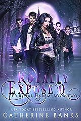 Royally Exposed: A Reverse Harem Fantasy (Her Royal Harem Book 2) Kindle Edition
