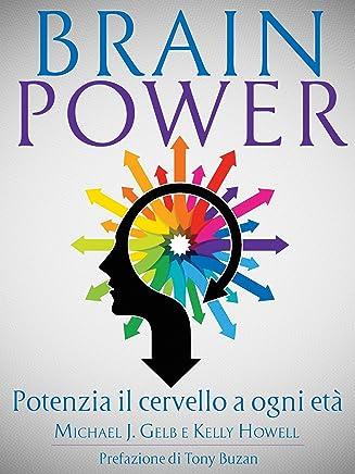 Brain Power: Potenzia il cervello a ogni età