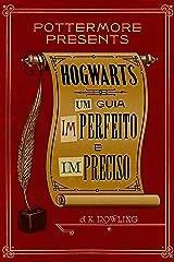 Hogwarts: Um guia imperfeito e impreciso (Pottermore Presents - Português do Brasil Livro 3) eBook Kindle