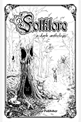 Folklore: a dark anthology (Crystal Peake Writers Contests) Kindle Edition