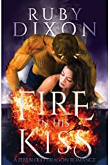 Fire In His Kiss: A Post-Apocalyptic Dragon Romance (Fireblood Dragon Book 2) Kindle Edition