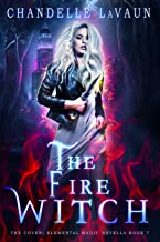 The Fire Witch (The Coven: Elemental Magic Book 7) (English Edition)