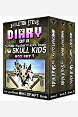 Diary of a Minecraft Zombie Hunter Player Team 'The Skull Kids' - Collection 1 - Books 1, 2, and 3: Unofficial Minecraft Books for Kids, Teens, & Nerds ... Noob Mobs Series Diaries - Bundle Box Sets) Kindle Edition