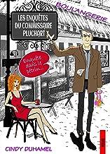 Les enquêtes du commissaire Pluchart :1-Enquête dans le pétrin: Un polar cosy plein de suspens d'émotions, de suspense et ...