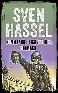 KOMMANDO REICHSFÜHRER HIMMLER: Nederlandse editie (Sven Hassel Serie over de Tweede Wereldoorlog) (Dutch Edition)