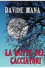 La Notte dei Cacciatori (Gli Orrori della Valle Belbo Vol. 1) Formato Kindle