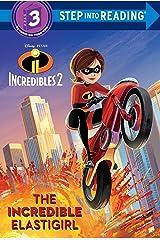 The Incredible Elastigirl (Disney/Pixar The Incredibles 2) (Step into Reading) Library Binding