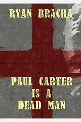 Paul Carter Is A Dead Man (The Dead Man Trilogy Book 1) Kindle Edition