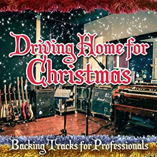 Driving Home for Christmas - Backing Tracks for Professionals