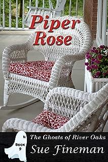Piper Rose (Ghosts of River Oaks Book 9)