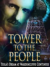 TOWER TO THE PEOPLE - Tesla's Dream at Wardenclyffe Continues