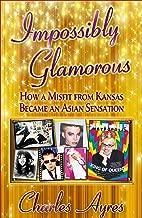 Impossibly Glamorous (English Edition)