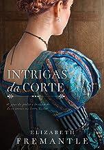 Intrigas da corte: O jogo de poder e traição de duas irmãs na corte Tudor (Xeque-mate da rainha Livro 2) (Portuguese Edition)