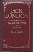 Jack London: Call of the Wild White Fang the Sea-Wolf