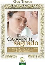 Casamento sagrado: E se o objetivo de Deus para o casamento, mais do que nos fazer felizes, for nos tornar santos? (Portuguese Edition)