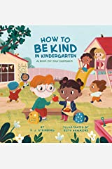 How to Be Kind in Kindergarten: A Book for Your Backpack Kindle Edition