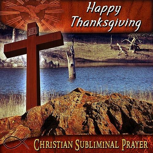 Happy Thanksgiving By Christian Subliminal Prayer On Amazon Music Amazon Com