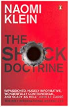 SCHOCK DOCTRINE,THE: The Rise of Disaster Capitalism