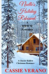 Noelle's Holiday Rebound: A BWWM Christmas Romance (A Glacier Hollow Christmas Romance Book 1) Kindle Edition