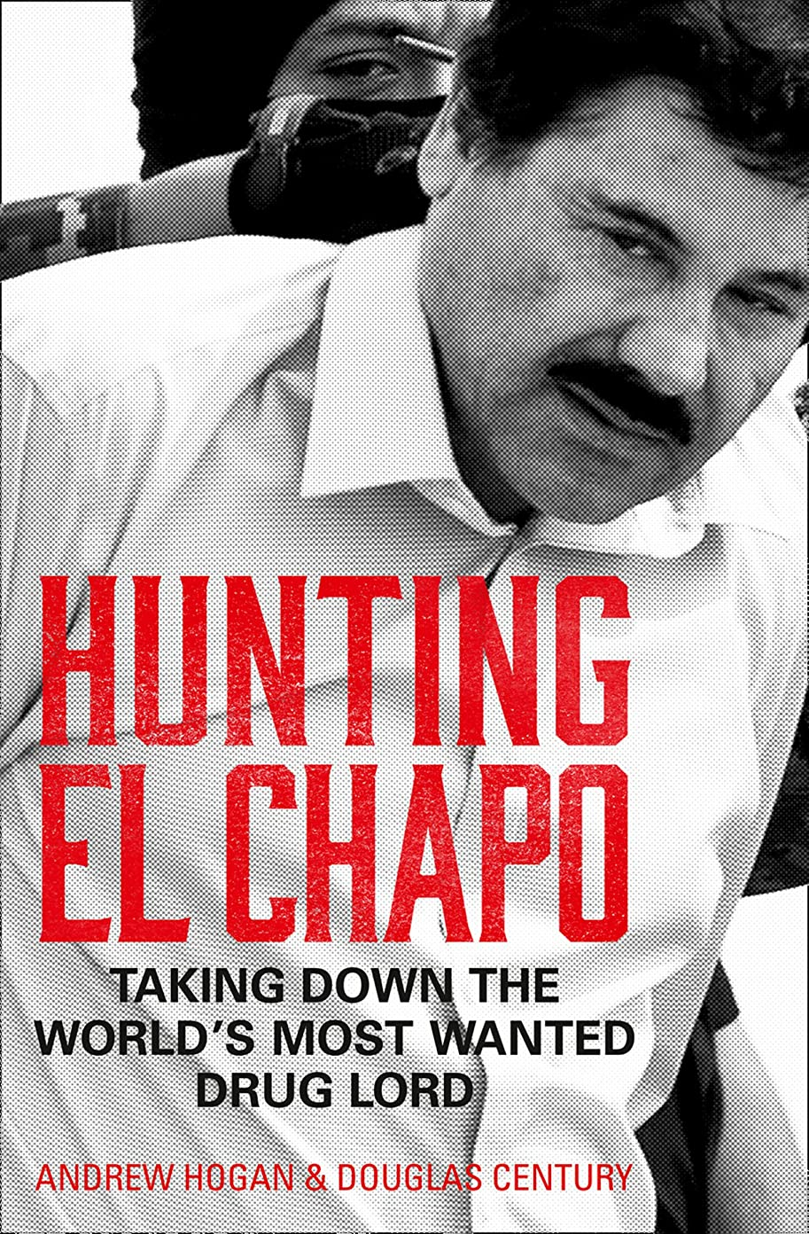 知り合い摂動アレイHunting El Chapo: Taking down the world's most-wanted drug-lord (English Edition)