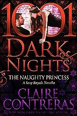 The Naughty Princess: A Sexy Royals Novella Kindle Edition