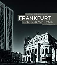 Frankfurt - Stadt der Kontraste. 3-sprachiger Bildband (deut