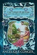 Captured Freedom (Lost Children of the Prophet Book 2)