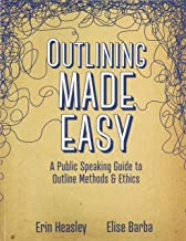 Outlining Made Easy: A Public Speaking Guide to Outline Methods and Ethics