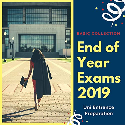 End of Year Exams 2019 - Uni Entrance Preparation Basic