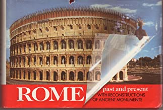 Rome Past and Present. A Guide to the Monumental Centre of Ancient Rome with Reconstructions of the Monuments.
