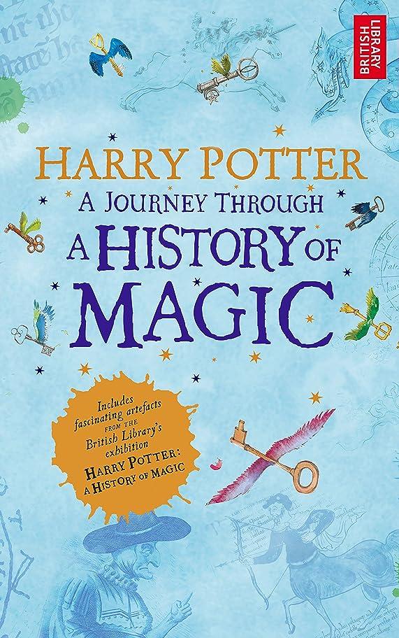 子羊遺伝的引くHarry Potter: A Journey Through the History of Magic (English Edition)