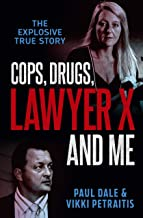 Cops, Drugs, Lawyer X and Me (English Edition)