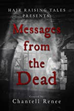 Hair Raising Tales Presents: Messages from the Dead