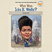Who Was Ida B. Wells?: Who Was?