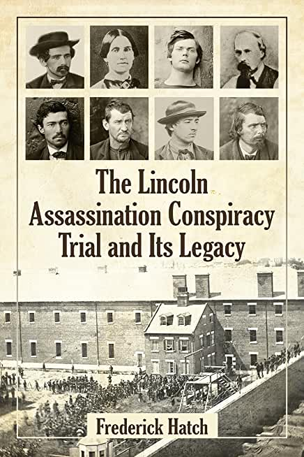 The Lincoln Assassination Conspiracy Trial and Its Legacy (English Edition)