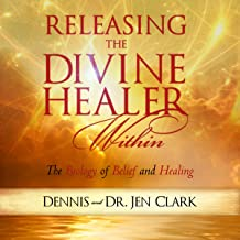 Releasing the Divine Healer Within: The Biology of Belief and Healing